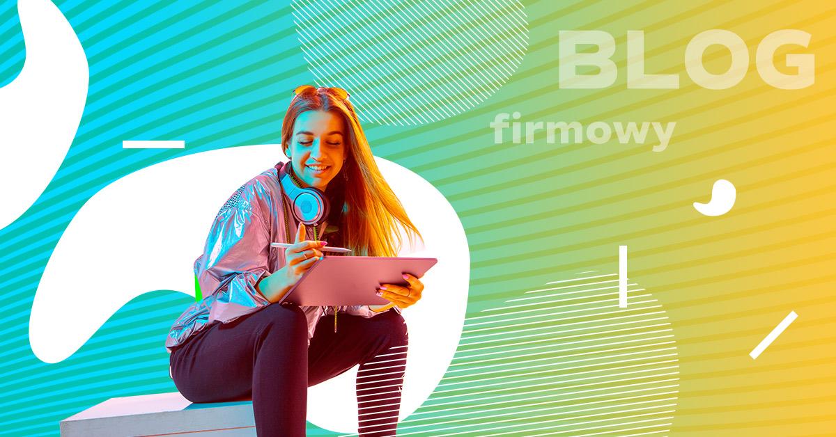 Jak prowadzić bloga firmowego